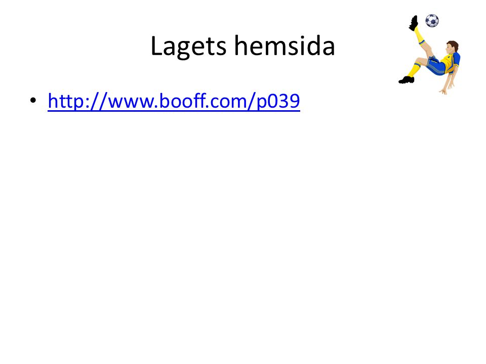 Lagets hemsida • http://www.booff.com/p039 http://www.booff.com/p039