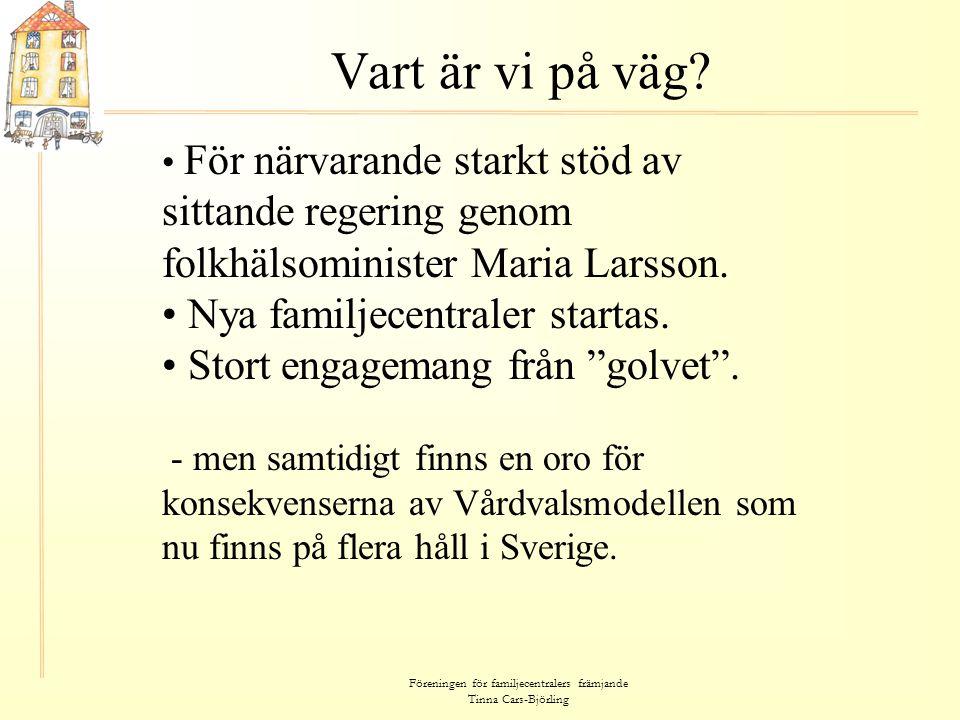 Föreningen för familjecentralers främjande Tinna Cars-Björling Litteraturtips • Föräldrastöd och samverkan – Familjecentralen i ett folkhälsoperspektiv.