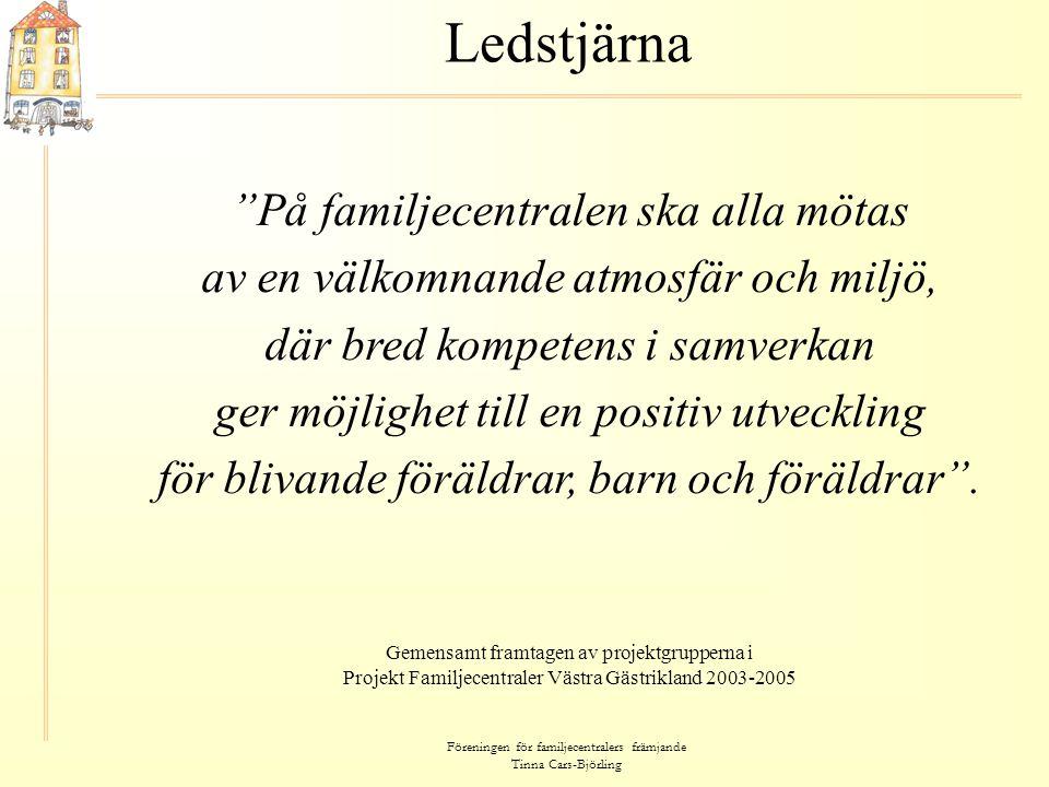"""Föreningen för familjecentralers främjande Tinna Cars-Björling Ledstjärna """"På familjecentralen ska alla mötas av en välkomnande atmosfär och miljö, dä"""