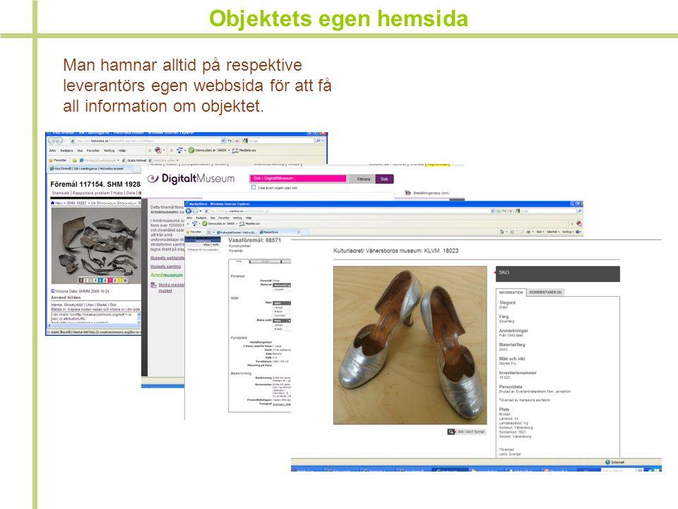Objektets egen hemsida Man hamnar alltid på respektive leverantörs egen webbsida för att få all information om objektet.