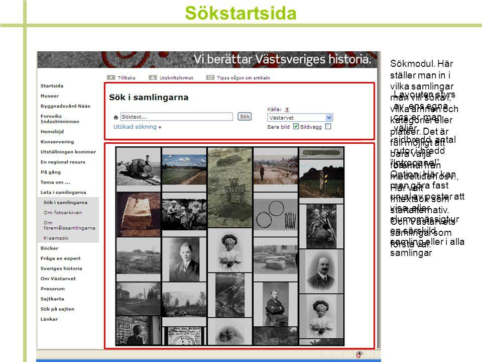 Sökstartsida Sökmodul. Här ställer man in i vilka samlingar man vill söka i, vilka ämnen och kategorier eller platser. Det är full möjligt att bara vä
