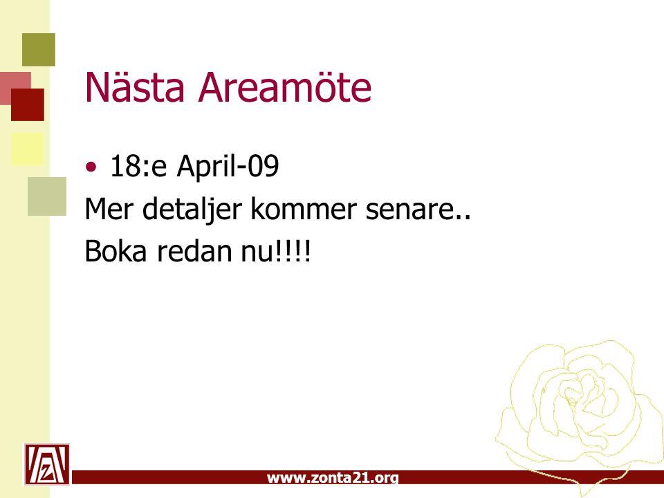 www.zonta21.org Nästa Areamöte •18:e April-09 Mer detaljer kommer senare.. Boka redan nu!!!!