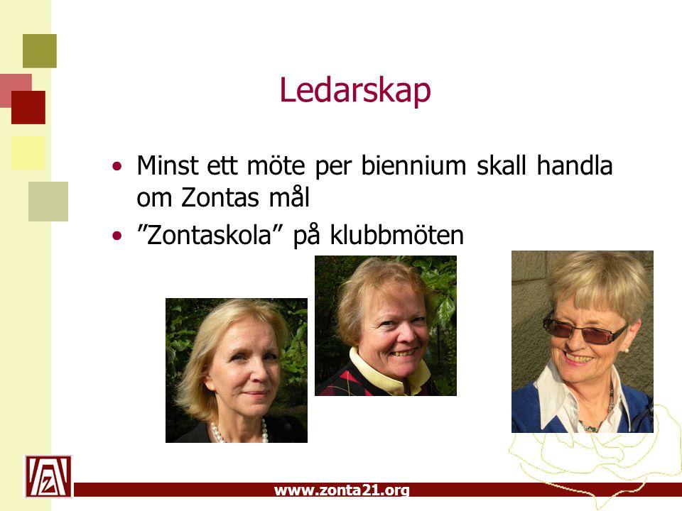"""www.zonta21.org Ledarskap •Minst ett möte per biennium skall handla om Zontas mål •""""Zontaskola"""" på klubbmöten"""