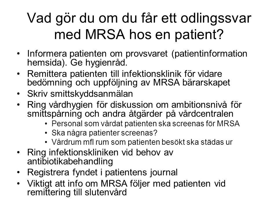 Vad gör du om du får ett odlingssvar med MRSA hos en patient.