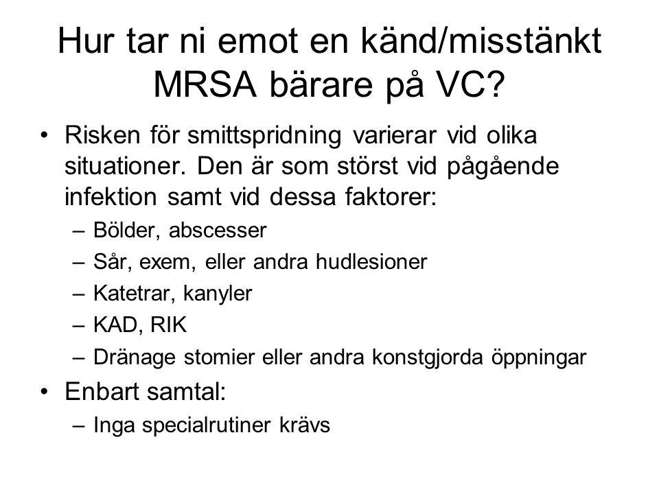 Hur tar ni emot en känd/misstänkt MRSA bärare på VC.