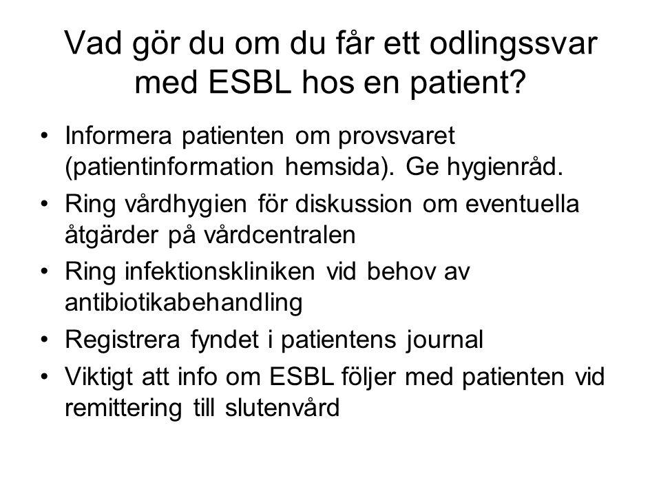 Vad gör du om du får ett odlingssvar med ESBL hos en patient.
