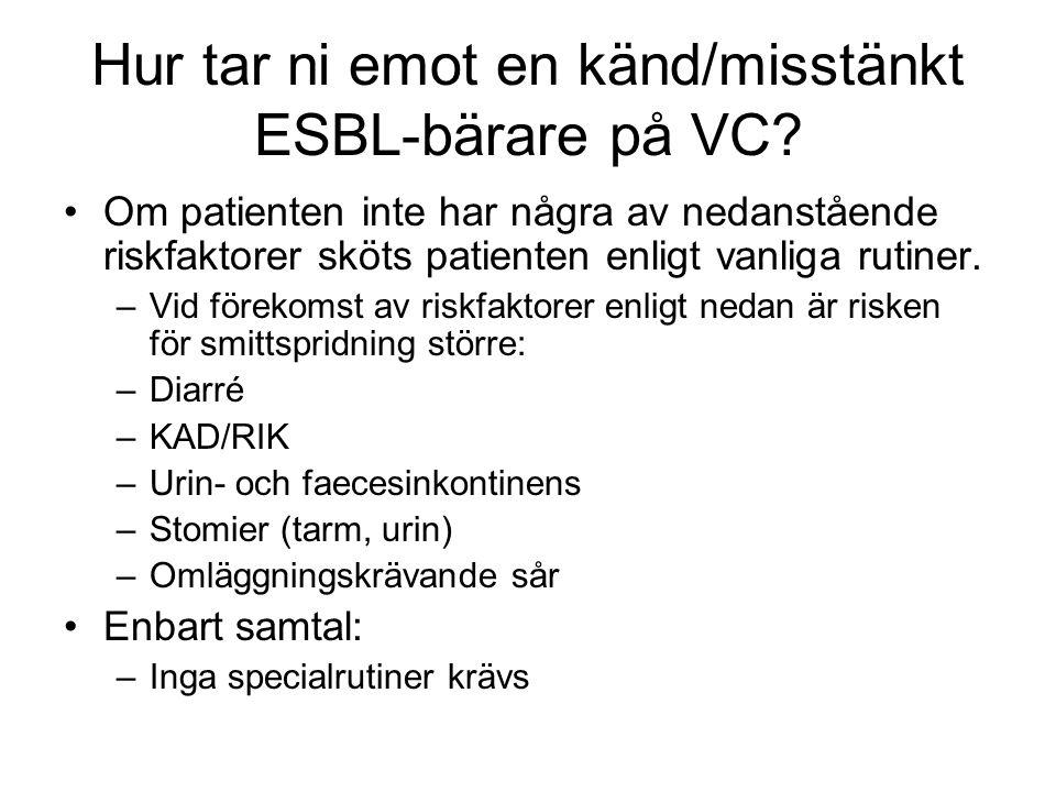 Hur tar ni emot en känd/misstänkt ESBL-bärare på VC.