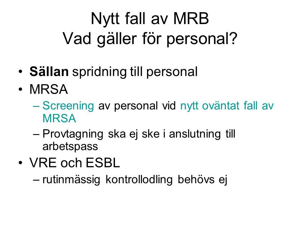 Nytt fall av MRB Vad gäller för personal.