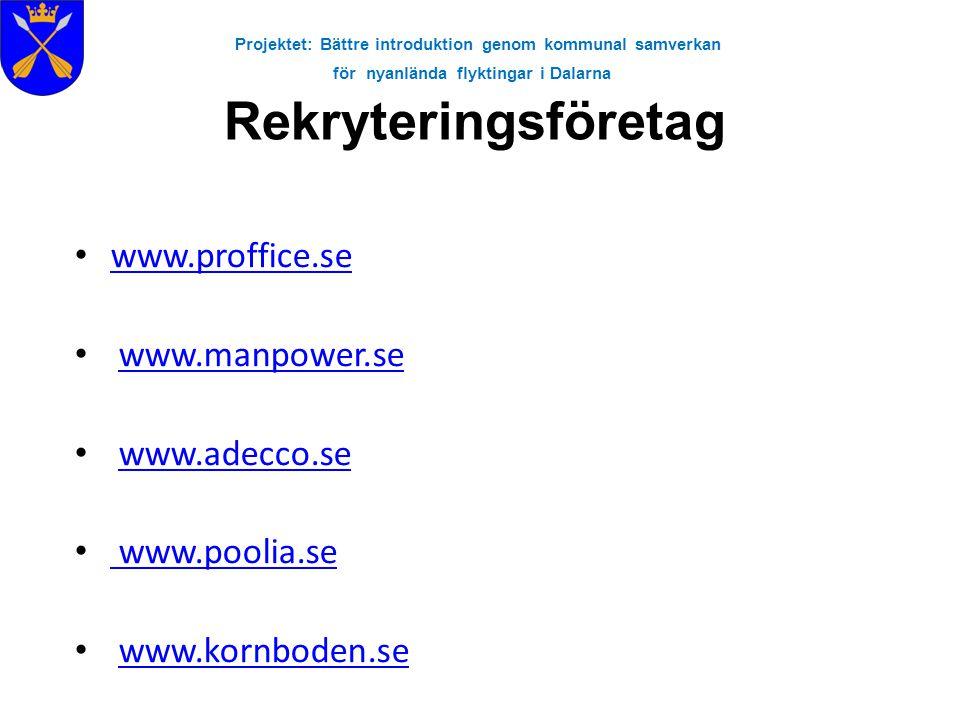 Projektet: Bättre introduktion genom kommunal samverkan för nyanlända flyktingar i Dalarna Rekryteringsföretag • www.proffice.se www.proffice.se • www