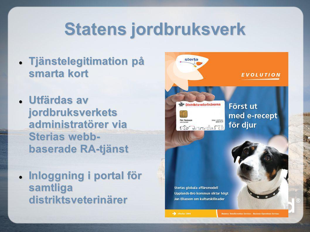 Statens jordbruksverk  Tjänstelegitimation på smarta kort  Utfärdas av jordbruksverkets administratörer via Sterias webb- baserade RA-tjänst  Inlog