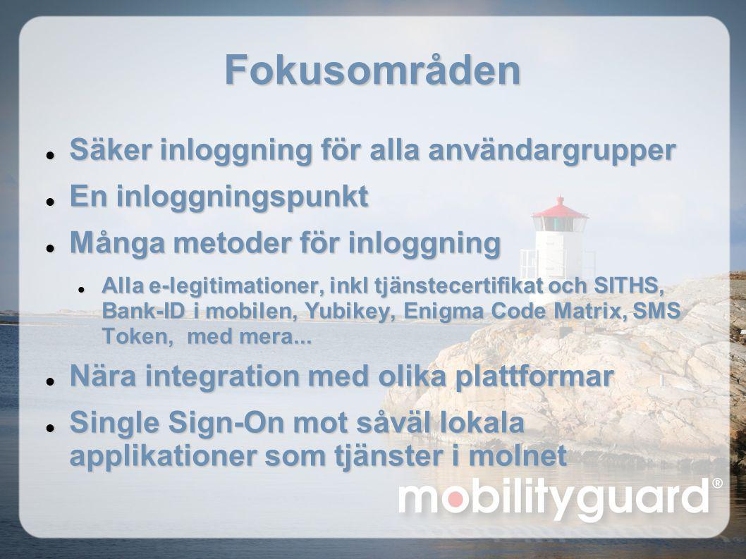 Fokusområden  Säker inloggning för alla användargrupper  En inloggningspunkt  Många metoder för inloggning  Alla e-legitimationer, inkl tjänstecer