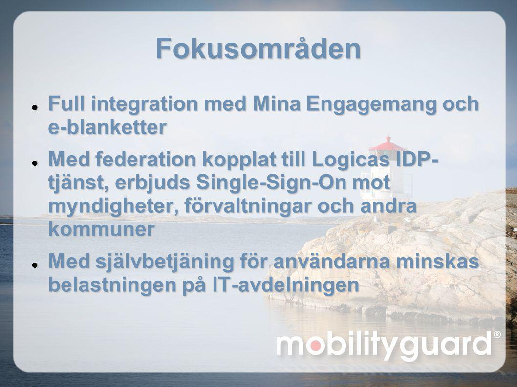 Fokusområden  Full integration med Mina Engagemang och e-blanketter  Med federation kopplat till Logicas IDP- tjänst, erbjuds Single-Sign-On mot myn