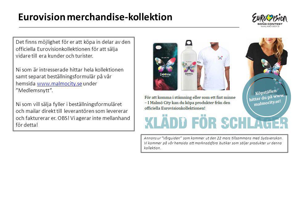 Eurovision merchandise-kollektion Det finns möjlighet för er att köpa in delar av den officiella Eurovisionkollektionen för att sälja vidare till era kunder och turister.