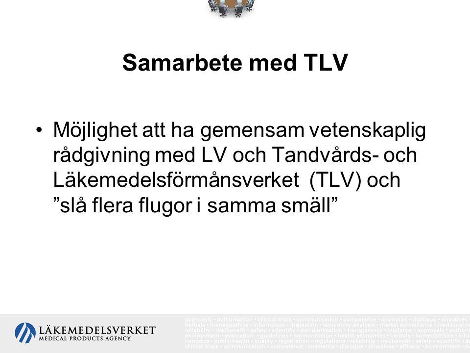 """Samarbete med TLV •Möjlighet att ha gemensam vetenskaplig rådgivning med LV och Tandvårds- och Läkemedelsförmånsverket (TLV) och """"slå flera flugor i s"""
