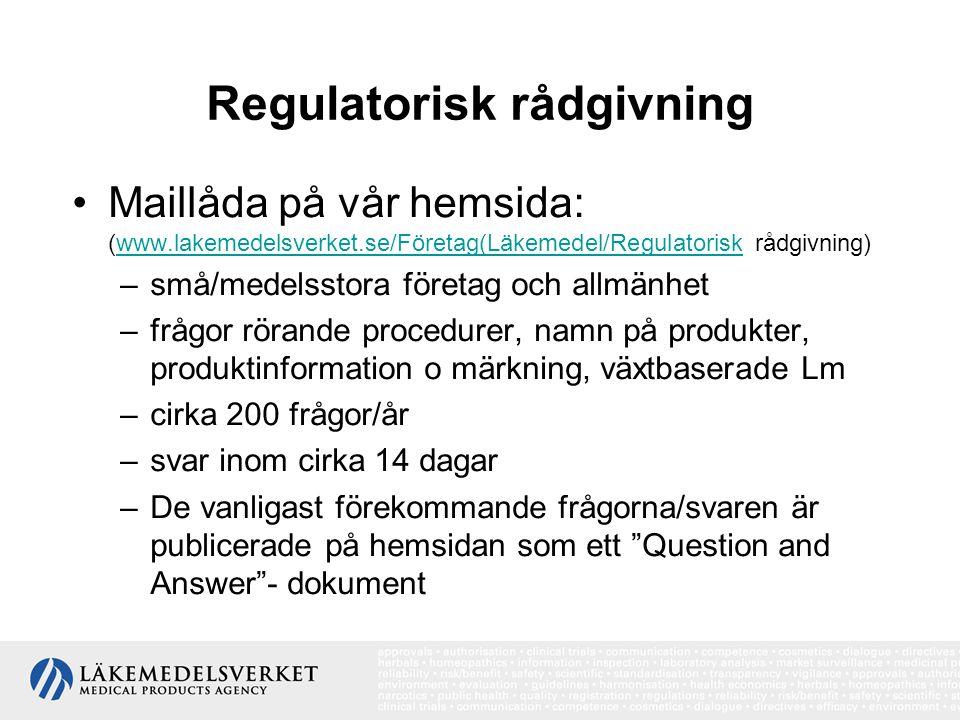 Regulatorisk rådgivning •Maillåda på vår hemsida: (www.lakemedelsverket.se/Företag(Läkemedel/Regulatorisk rådgivning)www.lakemedelsverket.se/Företag(Läkemedel/Regulatorisk –små/medelsstora företag och allmänhet –frågor rörande procedurer, namn på produkter, produktinformation o märkning, växtbaserade Lm –cirka 200 frågor/år –svar inom cirka 14 dagar –De vanligast förekommande frågorna/svaren är publicerade på hemsidan som ett Question and Answer - dokument