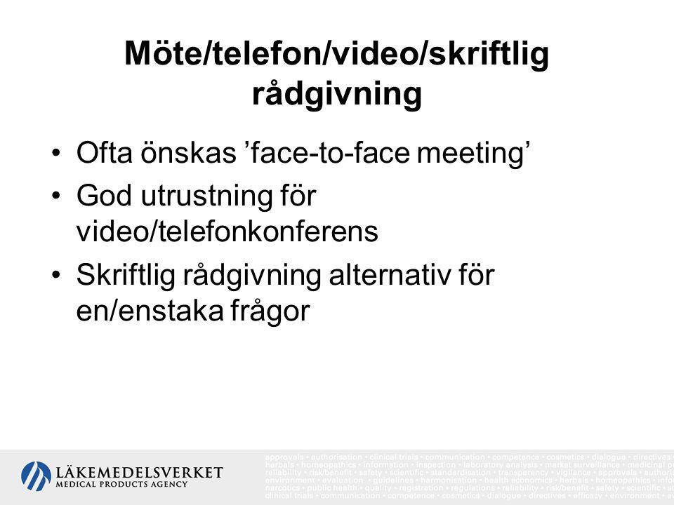 Möte/telefon/video/skriftlig rådgivning •Ofta önskas 'face-to-face meeting' •God utrustning för video/telefonkonferens •Skriftlig rådgivning alternativ för en/enstaka frågor