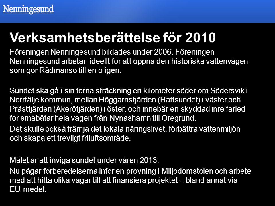 Verksamhetsberättelse för 2010 Föreningen Nenningesund bildades under 2006. Föreningen Nenningesund arbetar ideellt för att öppna den historiska vatte