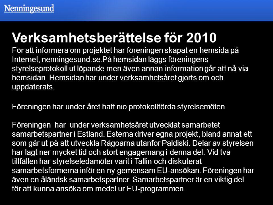 Verksamhetsberättelse för 2010 För att informera om projektet har föreningen skapat en hemsida på Internet, nenningesund.se.På hemsidan läggs förening