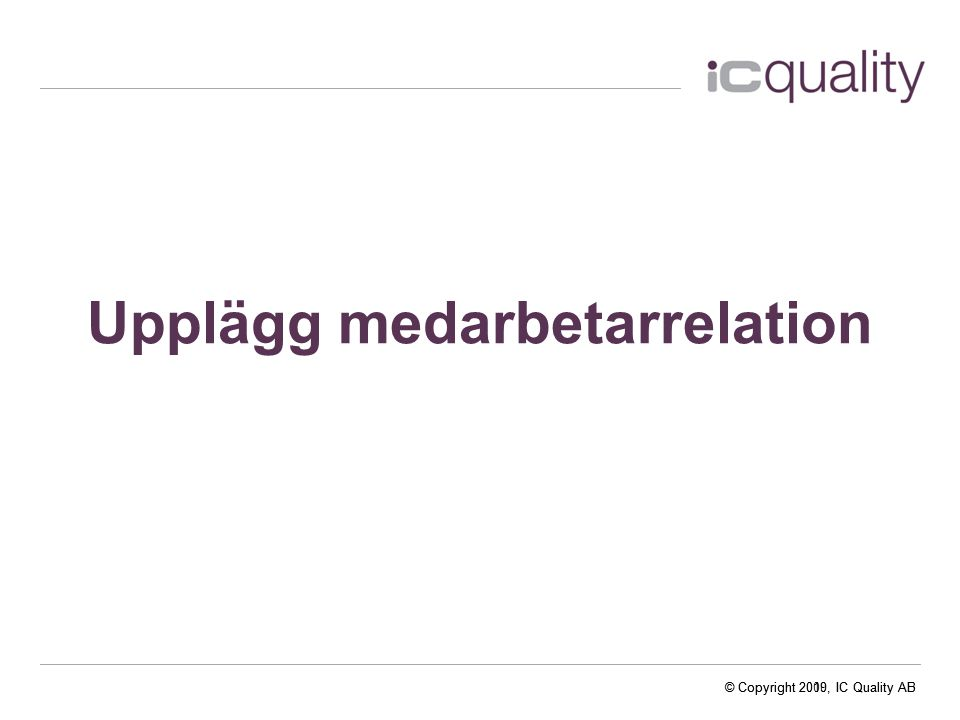 © Copyright 2010, IC Quality AB Övergripande