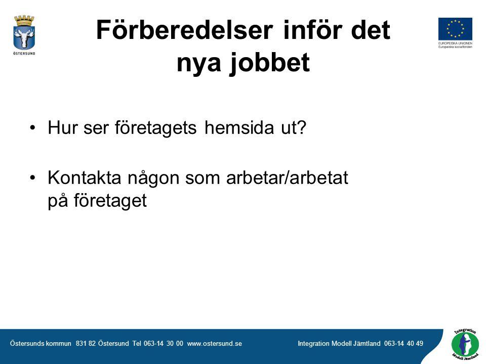 Östersunds kommun 831 82 Östersund Tel 063-14 30 00 www.ostersund.seIntegration Modell Jämtland 063-14 40 49 •Hur ser företagets hemsida ut.