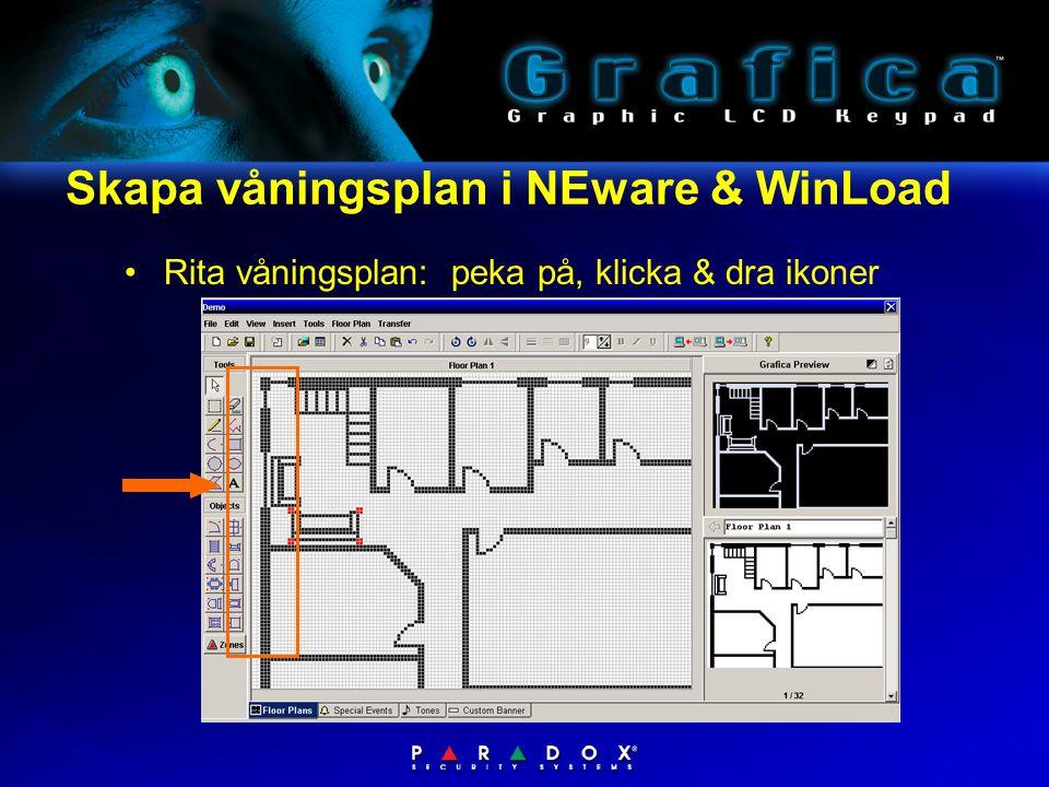 Skapa våningsplan i NEware & WinLoad •Rita våningsplan: peka på, klicka & dra ikoner