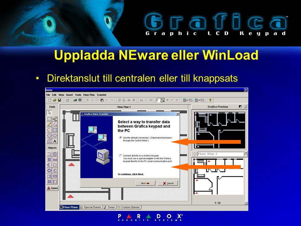Uppladda NEware eller WinLoad •Direktanslut till centralen eller till knappsats