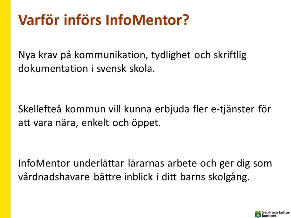 Varför införs InfoMentor.