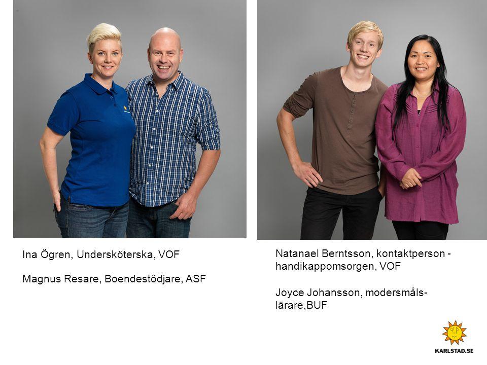 Ina Ögren, Undersköterska, VOF Magnus Resare, Boendestödjare, ASF Natanael Berntsson, kontaktperson - handikappomsorgen, VOF Joyce Johansson, modersmå