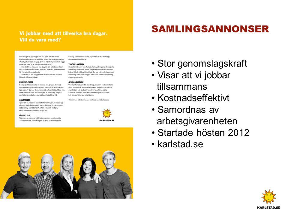 • Stor genomslagskraft • Visar att vi jobbar tillsammans • Kostnadseffektivt • Samordnas av arbetsgivarenheten • Startade hösten 2012 • karlstad.se SA