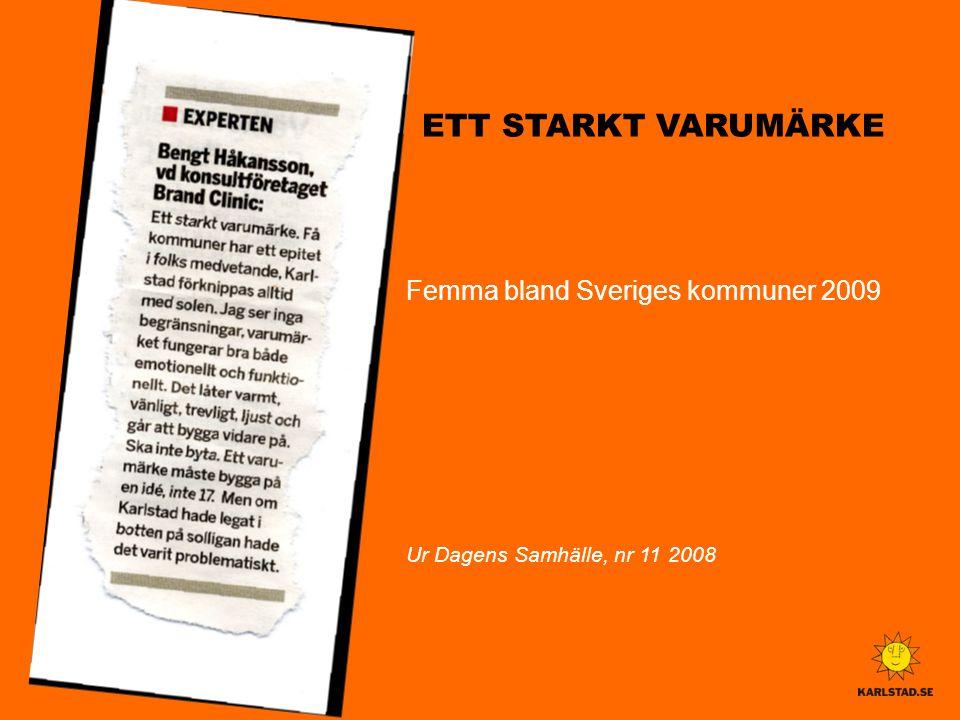 ETT STARKT VARUMÄRKE Femma bland Sveriges kommuner 2009 Ur Dagens Samhälle, nr 11 2008