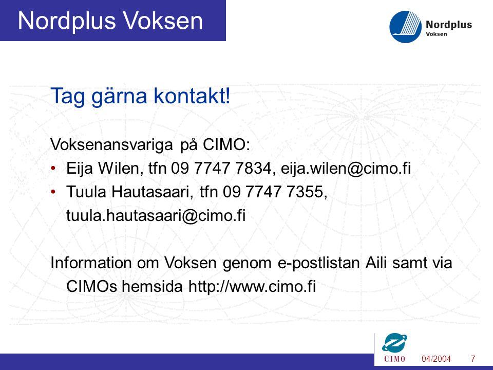 04/20047 Nordplus Voksen Tag gärna kontakt.