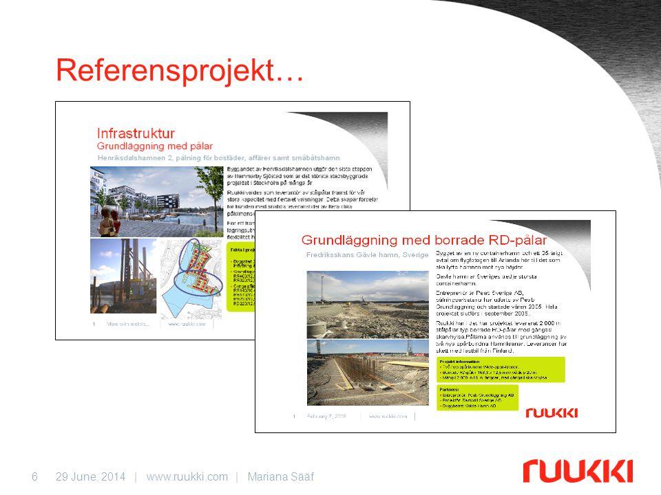 29 June, 2014 | www.ruukki.com | Mariana Sääf6 Referensprojekt…