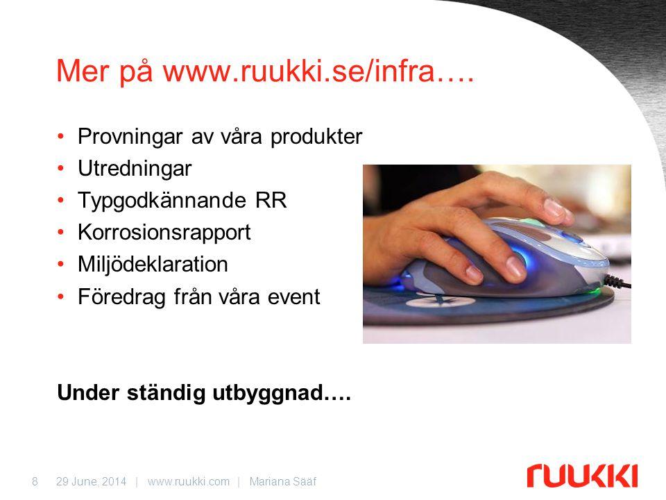 29 June, 2014 | www.ruukki.com | Mariana Sääf8 Mer på www.ruukki.se/infra….