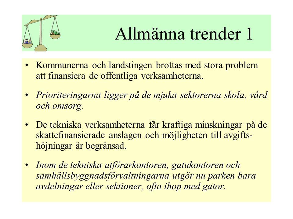 Allmänna trender 1 •Kommunerna och landstingen brottas med stora problem att finansiera de offentliga verksamheterna.