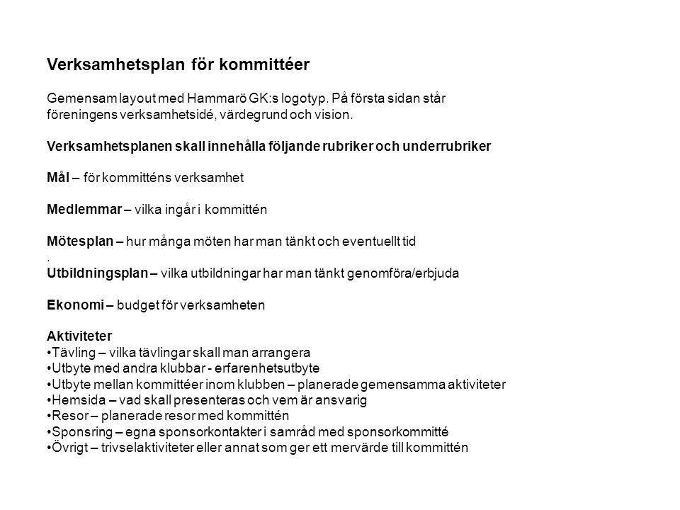 Verksamhetsplan för kommittéer Gemensam layout med Hammarö GK:s logotyp. På första sidan står föreningens verksamhetsidé, värdegrund och vision. Verks