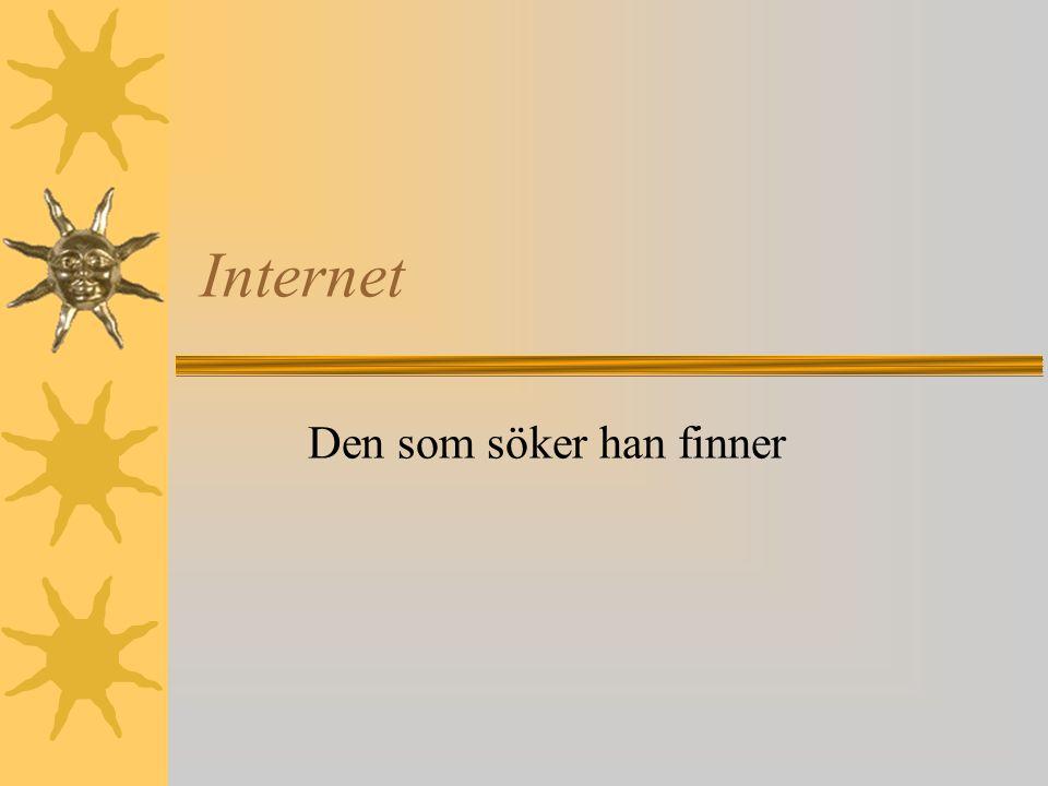 Internet Den som söker han finner