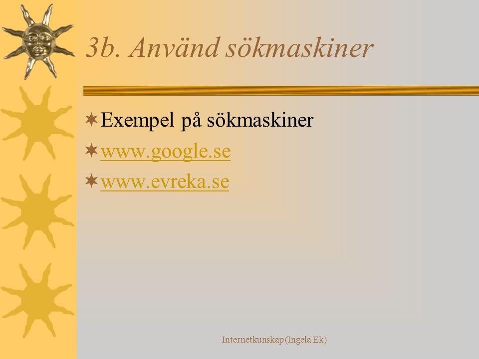 Internetkunskap (Ingela Ek) 3b.