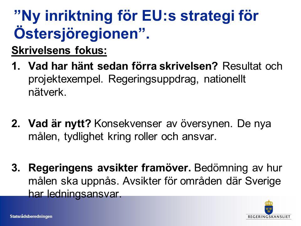 """Statsrådsberedningen """"Ny inriktning för EU:s strategi för Östersjöregionen"""". Skrivelsens fokus: 1.Vad har hänt sedan förra skrivelsen? Resultat och pr"""