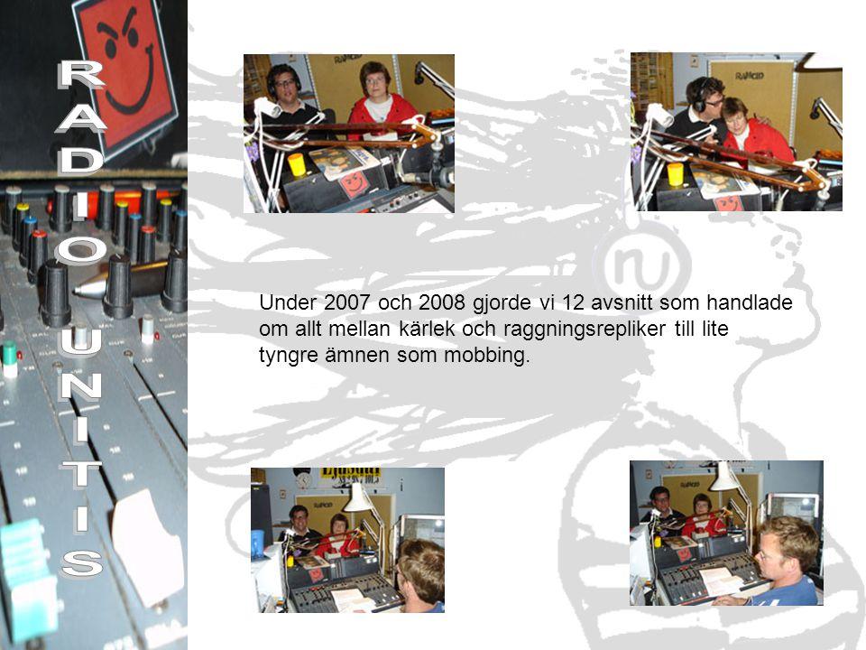 Under 2007 och 2008 gjorde vi 12 avsnitt som handlade om allt mellan kärlek och raggningsrepliker till lite tyngre ämnen som mobbing.