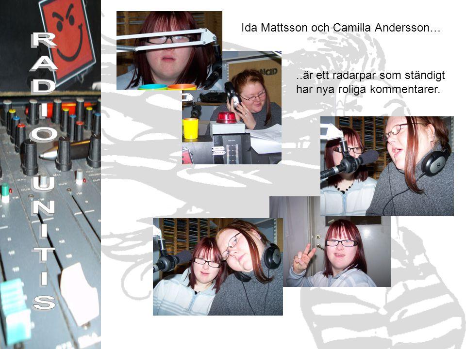 Ida Mattsson och Camilla Andersson…..är ett radarpar som ständigt har nya roliga kommentarer.