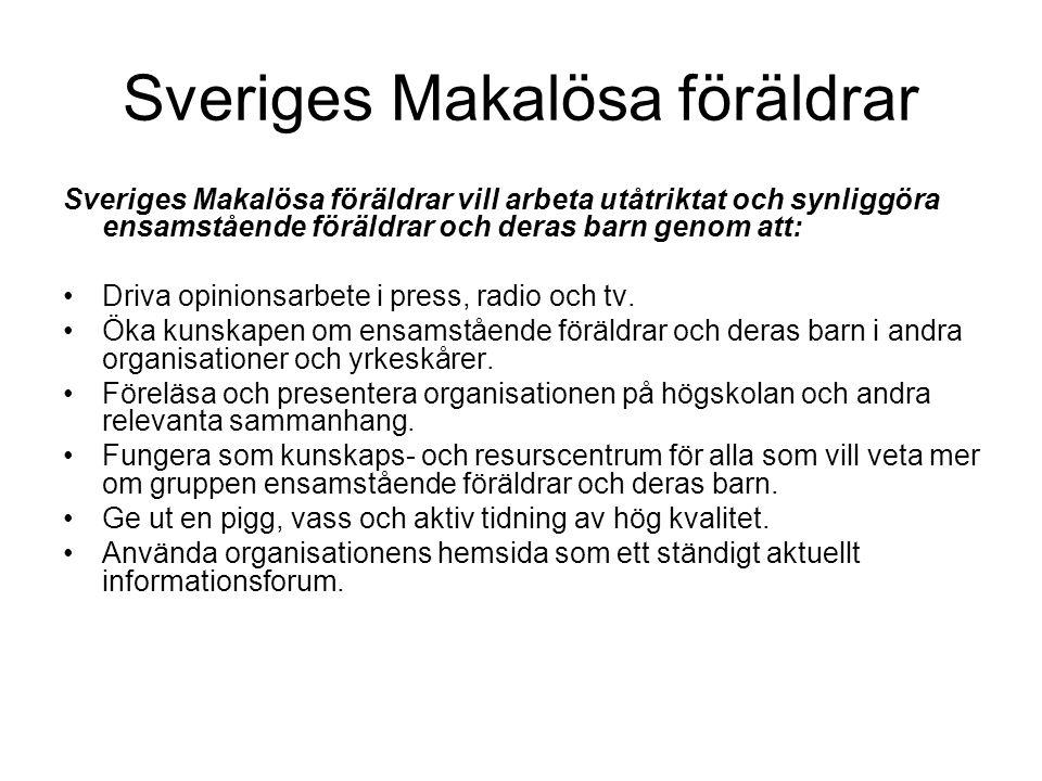 Sveriges Makalösa föräldrar Sveriges Makalösa föräldrar vill arbeta utåtriktat och synliggöra ensamstående föräldrar och deras barn genom att: •Driva