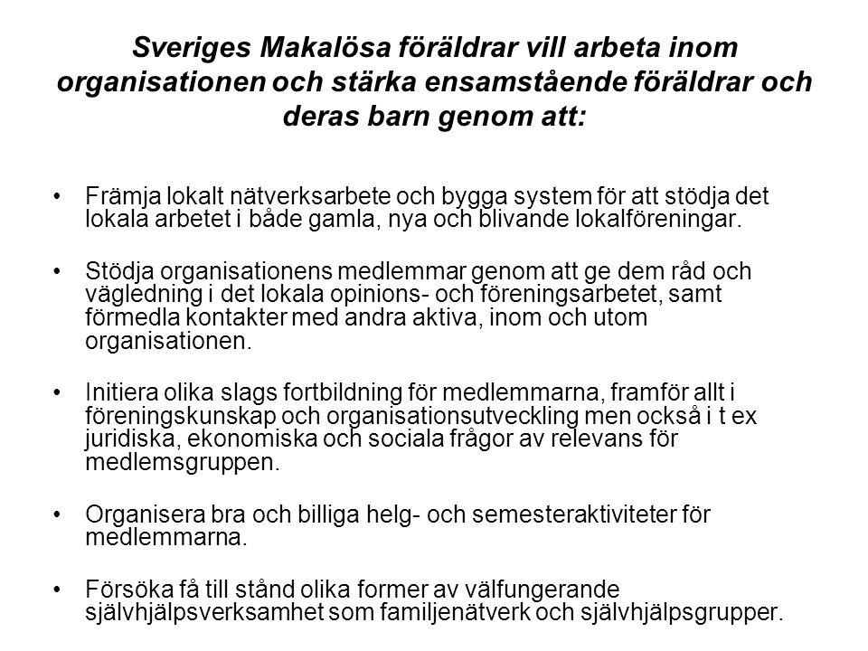 Sveriges Makalösa föräldrar vill arbeta inom organisationen och stärka ensamstående föräldrar och deras barn genom att: •Främja lokalt nätverksarbete