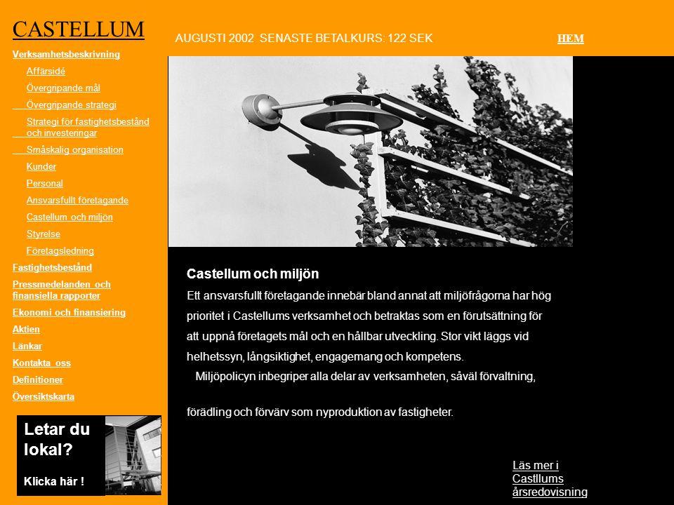 Castellum och miljön Ett ansvarsfullt företagande innebär bland annat att miljöfrågorna har hög prioritet i Castellums verksamhet och betraktas som en förutsättning för att uppnå företagets mål och en hållbar utveckling.