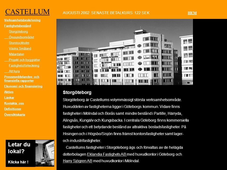 Läs mer CASTELLUM Storgöteborg Storgöteborg är Castellums volymmässigt största verksamhetsområde.