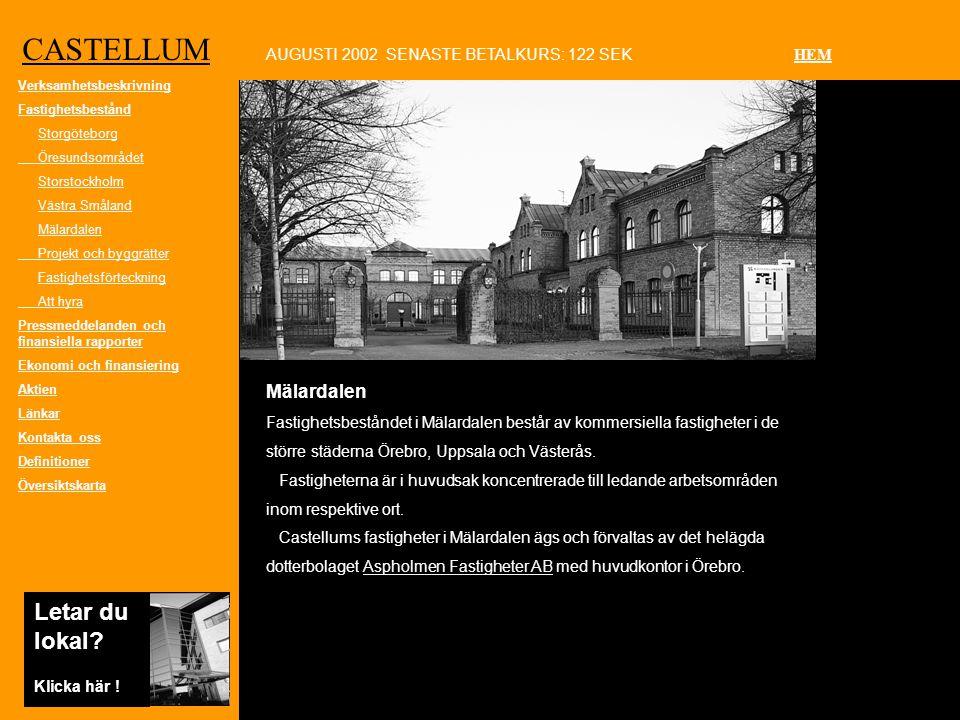 CASTELLUM Mälardalen Fastighetsbeståndet i Mälardalen består av kommersiella fastigheter i de större städerna Örebro, Uppsala och Västerås.