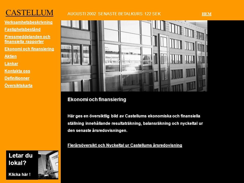 CASTELLUM Ekonomi och finansiering Här ges en översiktlig bild av Castellums ekonomiska och finansiella ställning innehållande resultaträkning, balansräkning och nyckeltal ur den senaste årsredovisningen.