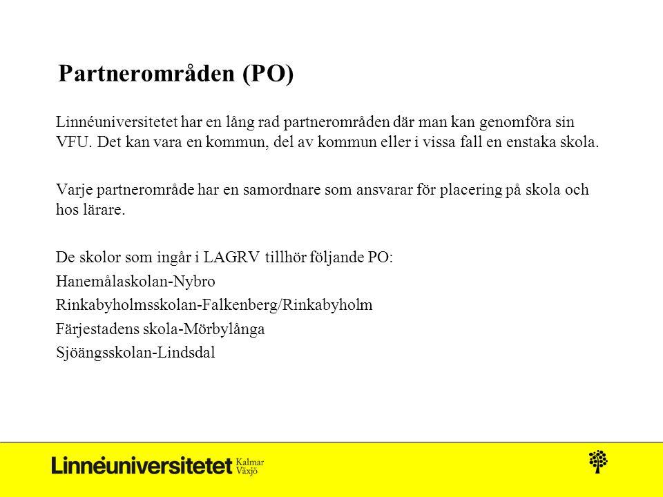 Partnerområden (PO) Linnéuniversitetet har en lång rad partnerområden där man kan genomföra sin VFU.