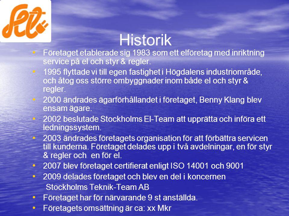 Historik • • Företaget etablerade sig 1983 som ett elföretag med inriktning service på el och styr & regler. • • 1995 flyttade vi till egen fastighet