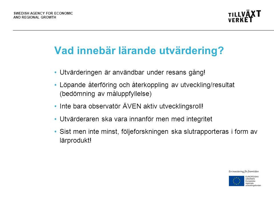 SWEDISH AGENCY FOR ECONOMIC AND REGIONAL GROWTH Vem är du som följeforskare?