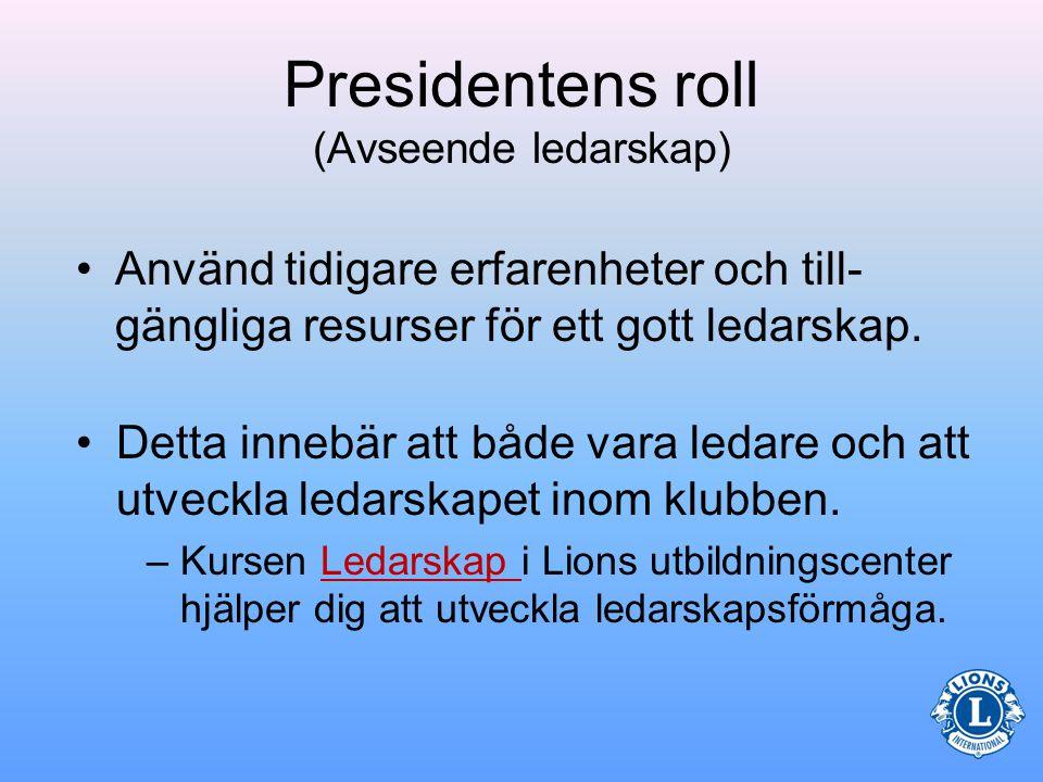 Ledarskap Klubbens medlemmar förväntar sig ledarskap av sin president.